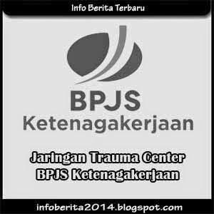 Jaringan Trauma Center BPJS Ketenagakerjaan