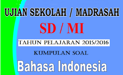 Prediksi Soal Us Sd Mi Mapel Bahasa Indonesia 2016 Data Sekolah Madrasah