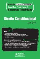 Coleção Questões Comentadas de Concursos Trabalhistas - Direito Constitucional