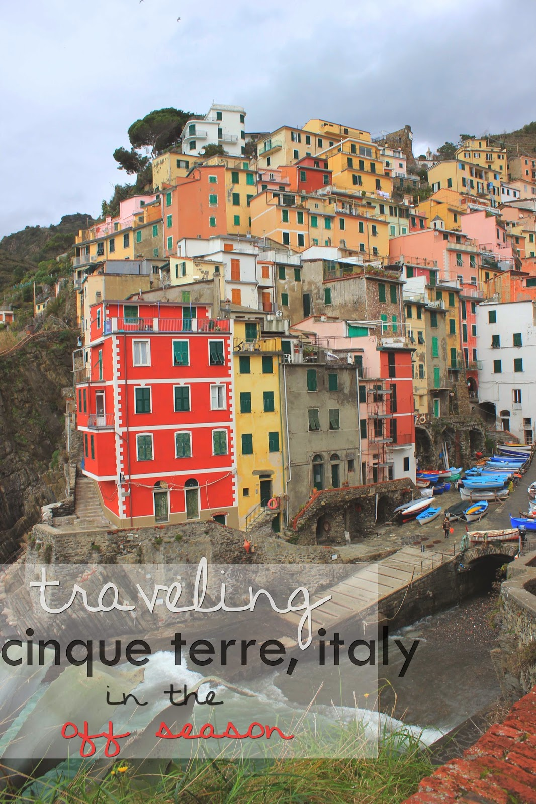 Traveling Cinque Terre Italy In The Off Season