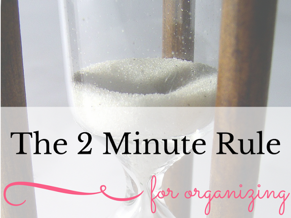 Organizing Tip of the Month: The 2 Minute Rule