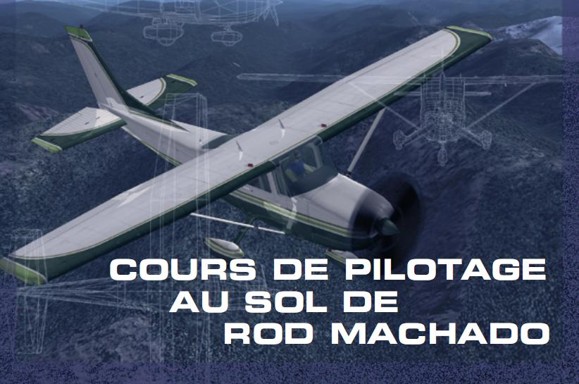 cours de pilotage au sol de rod machado biblioth que gratuite livres gratuits. Black Bedroom Furniture Sets. Home Design Ideas