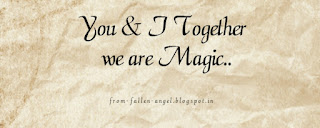 You & I. Together we are Magic.