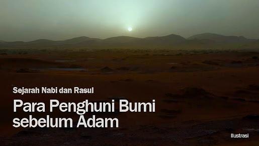 Siapa Para Penghuni Bumi Sebelum Adam?