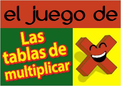 EL JUEGO DE LA TABLAS DE MULTIPLICAR