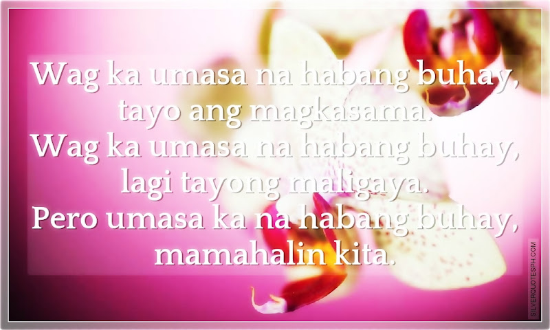 Habang Buhay, Mamahalin Kita, Picture Quotes, Love Quotes, Sad Quotes, Sweet Quotes, Birthday Quotes, Friendship Quotes, Inspirational Quotes, Tagalog Quotes