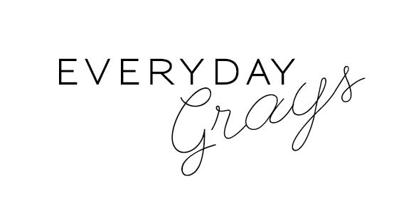 Everyday Grays
