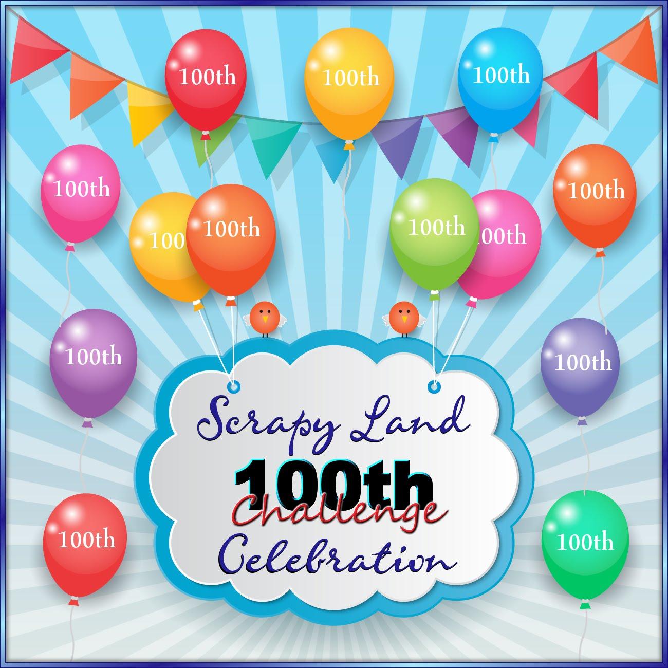 Scrapy Land 100th Challenge Celebrations