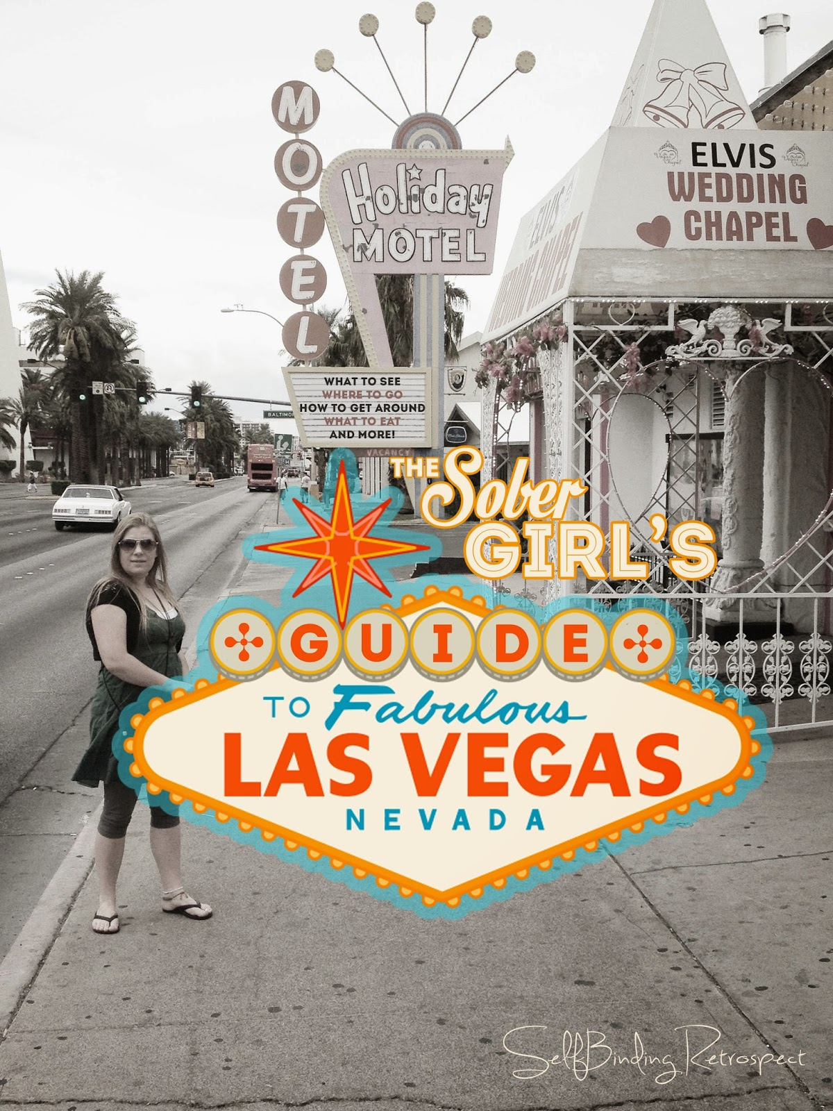 The Sober Girl's Guide To Las Vegas - SelfBinding Retrospect by Alanna Rusnak