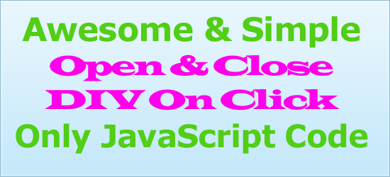 Awesome Open DIV On Click Only JavaScript Code
