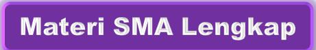 Kumpulan Materi SMA (UTS, UN, UAS, UKK)
