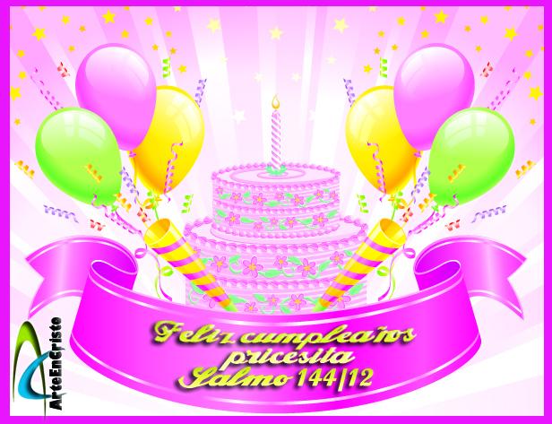Postales Cristianas Arte en Cristo...: Feliz Cumpleaños Mi princesita