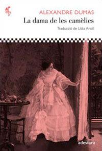 La dama de les Camèlias. Alejandro Dumas (hijo). Adesiara 2012, Traducció de Lídia Anoll