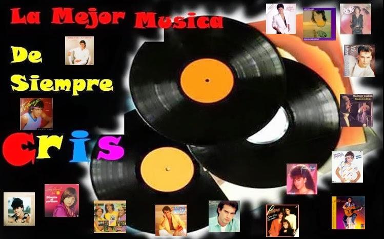 La Mejor Musica de Siempre ..... Cris