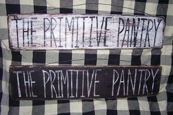 "THE PRIMTIVE PANTRY SIGN $8.00  4""x24"""