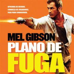 """Mel Gibson lança o filme """"Plano de Fuga"""""""