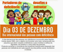 03/12 - DIA INTERNACIONAL DO PORTADOR DE DEFICIÊNCIA