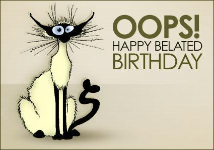 Oops-Happy-Belated-Birthday.jpg