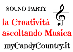 Sound Party - La Creatività ascoltando Musica - www.mycandycountry.it