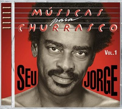 Seu Jorge – Músicas para Churrasco Vol. 1 ( 2011 )