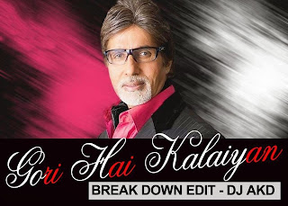AAJ KA ARJUN - GORI HAI KALAIYAN (BREAK DOWN EDIT) - DJ AKD