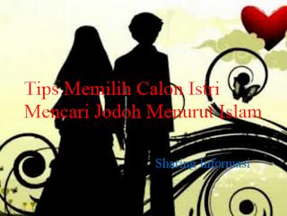 Tips Mencari Calon Istri Menurut Islam