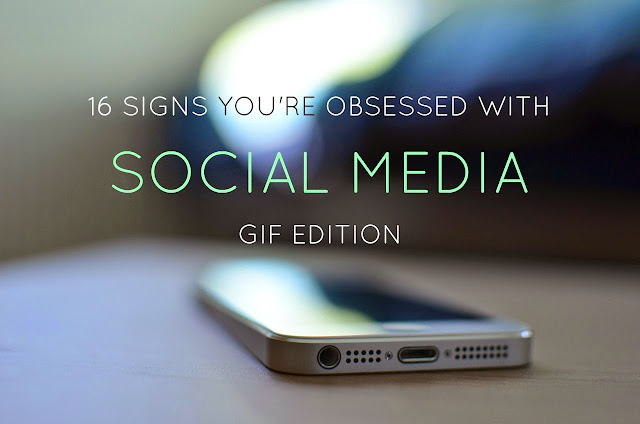 Kayla Hollatz - The Full Time Creative: 16 SIGNS YOU'RE OBSESSED WITH SOCIAL MEDIA
