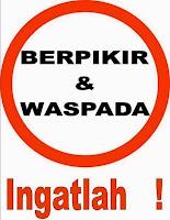 BERPIKIR & WASPADA