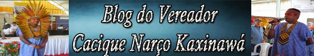 BLOG DO VEREADOR NASSO KAXINAWA