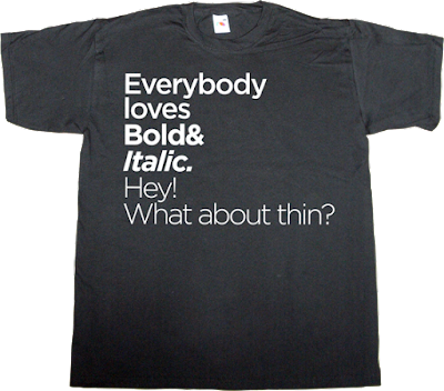 typography graphic design fun geek t-shirt ephemeral-t-shirts