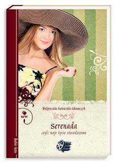 Małgorzata Gutowska-Adamczyk. Serenada czyli moje życie niecodzienne.