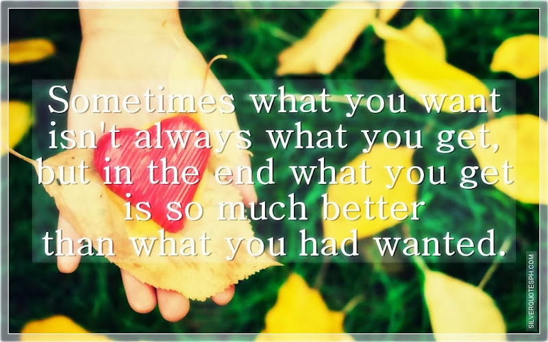 Sometimes What You Want Isn't Always What You Get, Picture Quotes, Love Quotes, Sad Quotes, Sweet Quotes, Birthday Quotes, Friendship Quotes, Inspirational Quotes, Tagalog Quotes