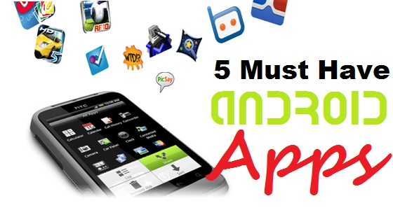 5 must have android apps for low end smartphones - Must Have Apps