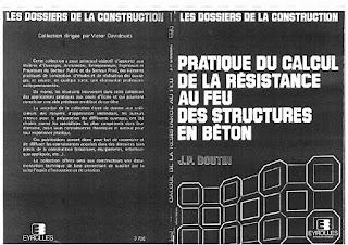 PRATIQUE DU CALCUL DE LA RÉSISTANCE AU FEU DES STRUCTURES EN BÉTON (LES DOSSIERS DE LA CONSTRUCTION)