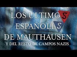 Los últimos españoles de Mauthausen y del resto de campos nazis