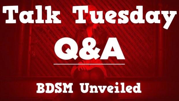 BDSM Unveiled Talk Tueday - BDSM Relationships