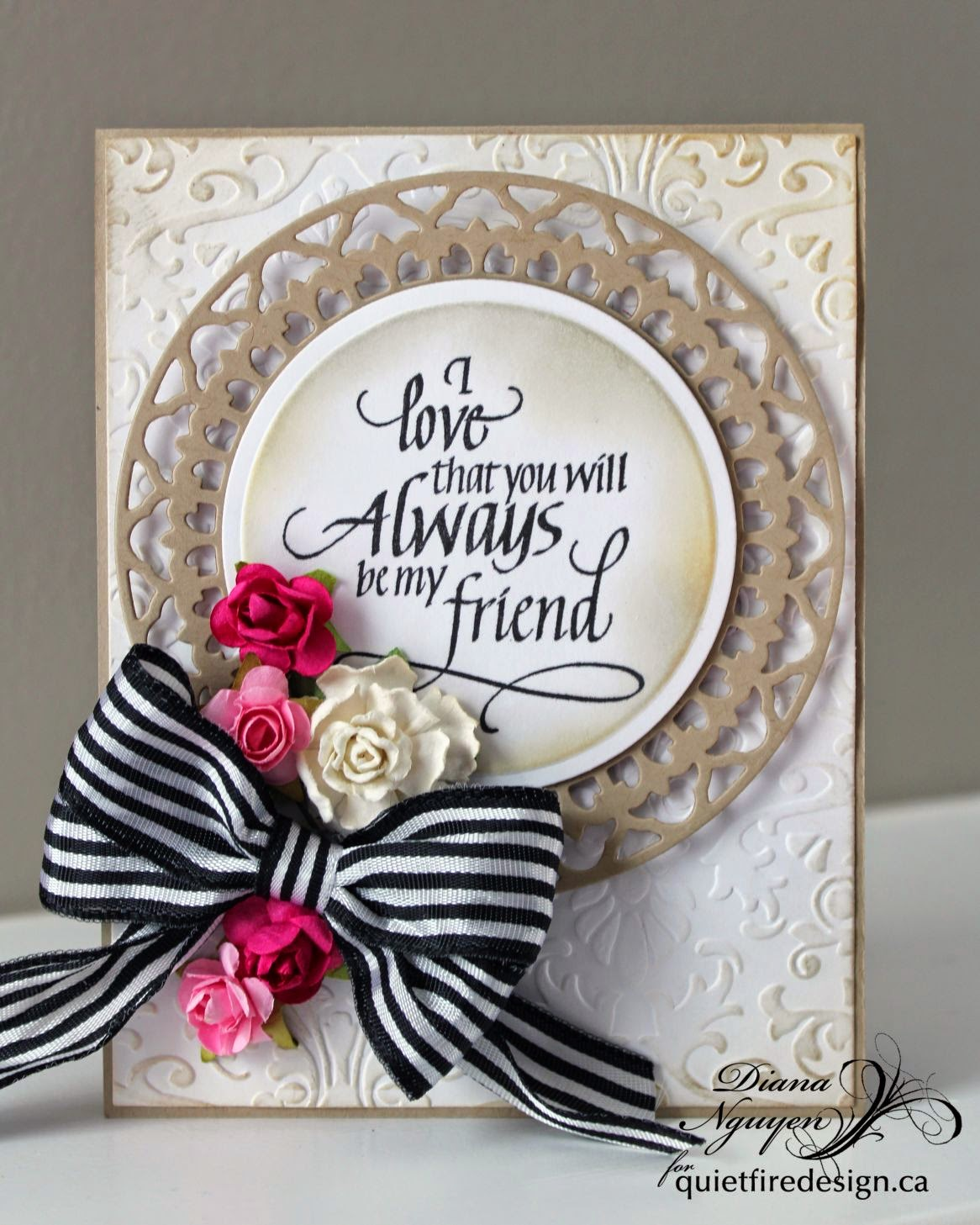 Always be my friend, Quietfire Design, Diana Nguyen