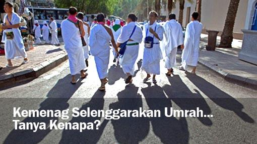 Kementrian Agama Selenggarakan Umrah... Tanya Kenapa?