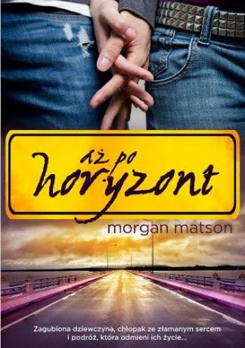 Morgan Matson - Aż po horyzont