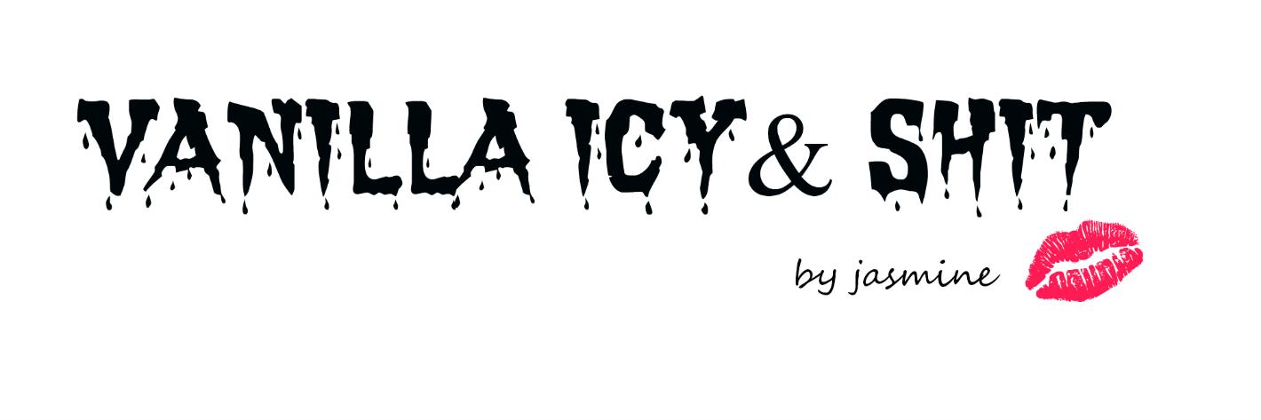 ♀VANILLA ICY&SHIT by Jasmine