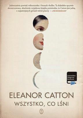 eleanor catton wszystko co lśni