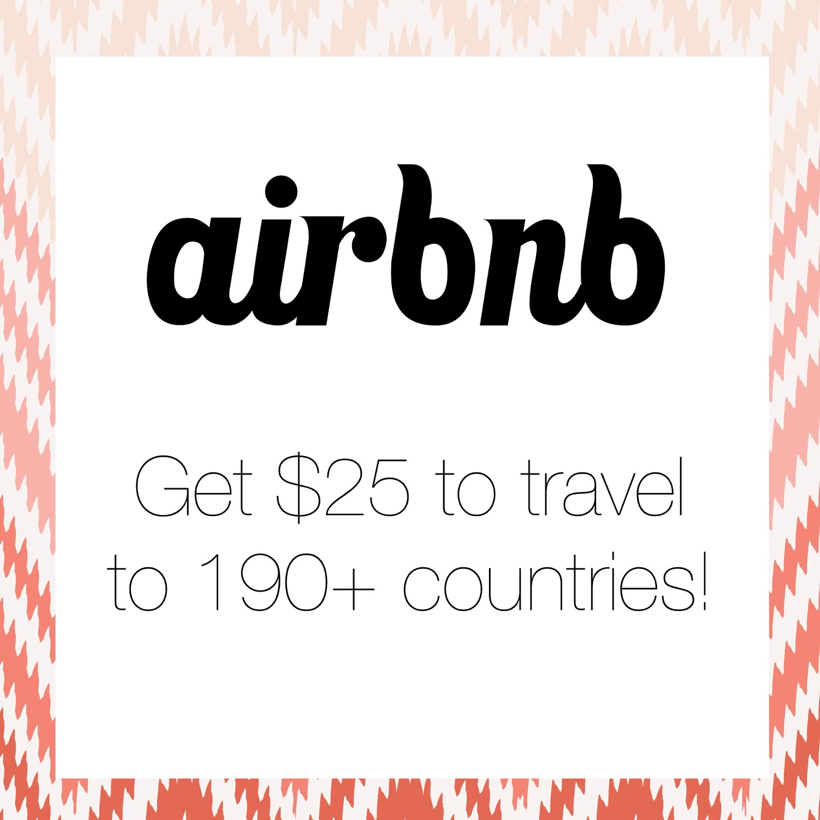 New Customers: Click the box to get $25 credit to airbnb!