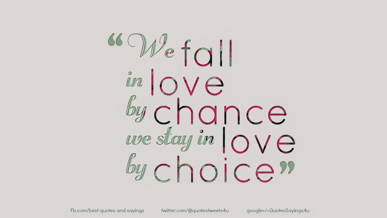 Love Choices Quotes Best Quotes And Sayings  We Fall In Lovechance We Stay In