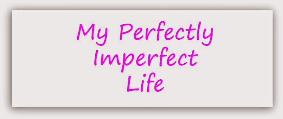 My Perfectly Unperfect Life