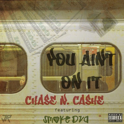Chase N. Cashe - You Ain't On It