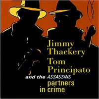 Jimmy Thackery, Tom Principato & The Assassins - Partners In Crime