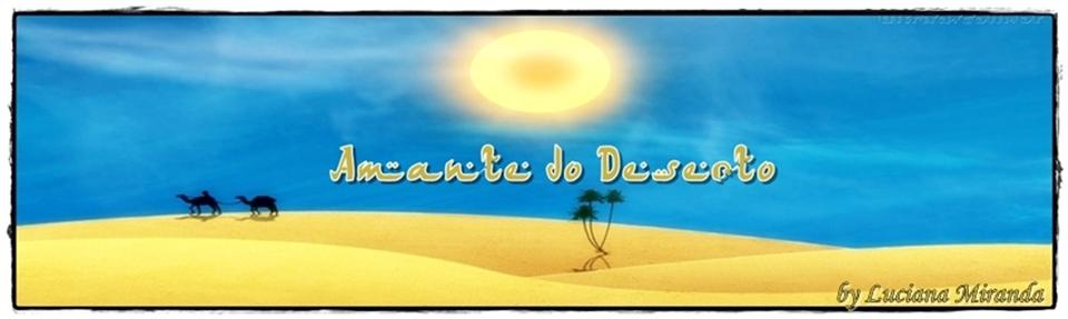**Amante do Deserto**