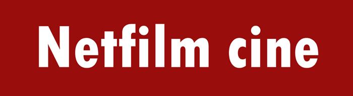 Netfilm Cine