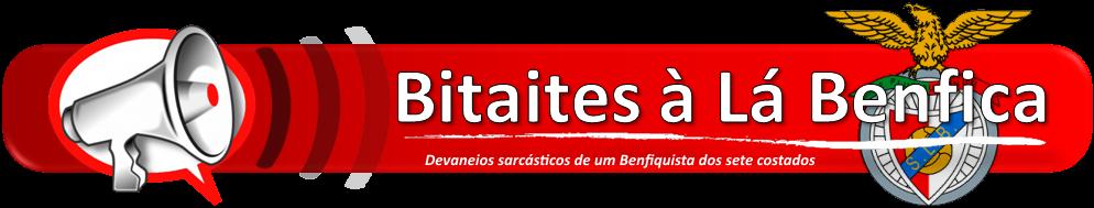 Bitaites à Lá Benfica