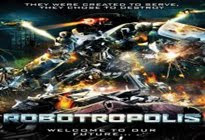 Film Robotropolis 2011 Streaming